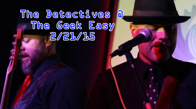 The Detectives @ The Geek Easy 2/21/15