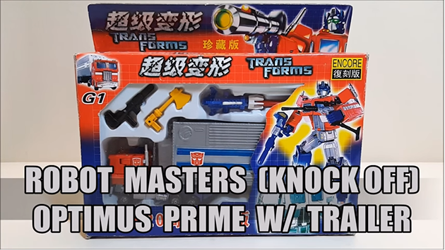 That's Just Prime: Robot Masters (Knock Off) Optimus Prime w/ Trailer