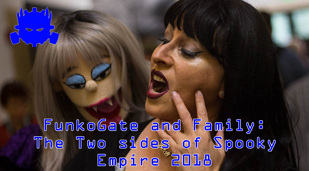 FunkoGate and Family: The Two Sides of Spooky Empire 2018