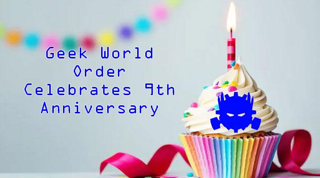 Geek World Order Celebrates 9th Anniversary