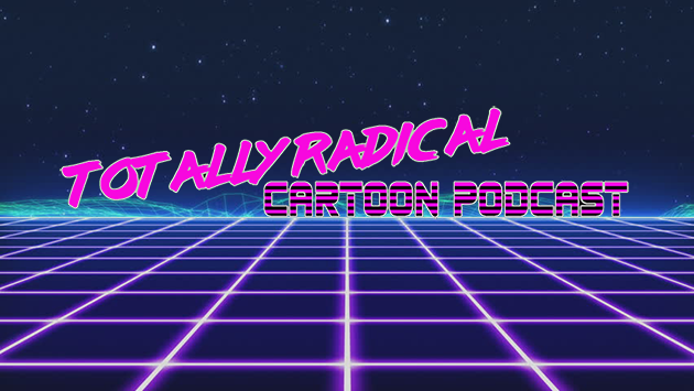 Totally Radical Cartoon Podcast Episode 48 - Double 'O Chipmunk